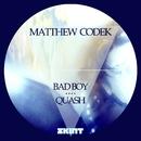 Bad Boy / Quash/Matthew Codek