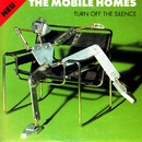 Turn Off the Silence/The Mobile Homes