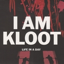 Life In a Day/I Am Kloot