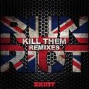 Kill Them (Remixes)/Run Riot