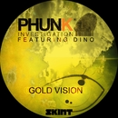 Gold Vision (feat. Dino)/Phunk Investigation
