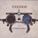 Stereo World/Feeder
