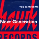 You Control Me/Next Generation