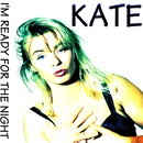 I'm Ready for the Night/Kate