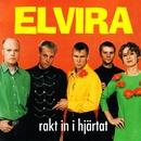 Rakt in i hjärtat/Elvira