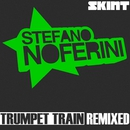 Trumpet Train (Remixed)/Stefano Noferini