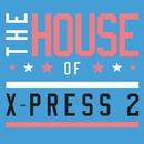 The House of X-Press 2 (Club Edition)/X-Press 2