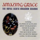 Amazing Grace/Royal Scots Dragoon Guards