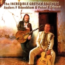 The Incredible Gretsch Brothers/Anders F. Rönnblom