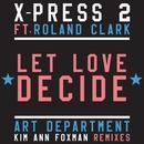 Let Love Decide (feat. Roland Clark)/X-Press 2