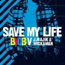 Save My Life/BYOB
