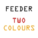 Two Colours/Feeder