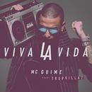 Viva la vida (Participação especial Tropkillaz)/Mc Guimê