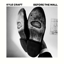 Before the Wall/Kyle Craft