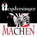 Machen/Meystersinger