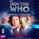 Destiny of the Doctor, Series 1.8: Enemy Aliens (Unabridged)/Doctor Who