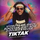 Tik Tak (feat. Kalibwoy, Bokoesam, Jowy Rosé, D-Double & Keizer)/Hydro