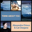 Think About You/Alexandra Prince