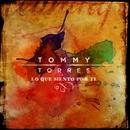 Lo Que Siento Por Ti/Tommy Torres