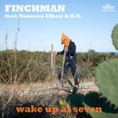 Wake up at Seven/Finchman