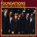 Baby Now That I've Found You/The Foundations