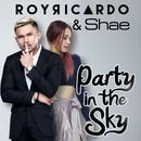 Party In The Sky/Roy Ricardo