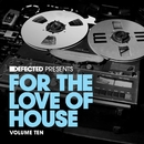 Defected present For The Love Of House Volume 10/Defected present For The Love Of House Volume 10