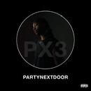 PARTYNEXTDOOR 3 (P3)/PARTYNEXTDOOR