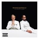 Anything But Words/Banks & Steelz