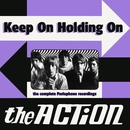 Keep On Holding On/The Action