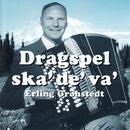 Dragspel ska' de' va'/Erling Grönstedt