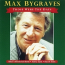 Those Were the Days (1999 Remastered Version)/Max Bygraves