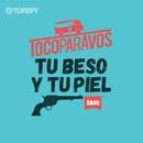 Tu beso y tu piel (feat. Gustas Mio)/#TocoParaVos