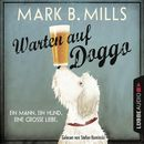 Warten auf Doggo (Ungekürzt)/Mark B. Mills