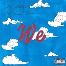 We (feat. CeeLo Green)/MAC MILLER