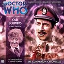 The Companion Chronicles, Series 2.3: Old Soldiers (Unabridged)/Doctor Who