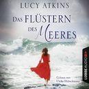 Das Flüstern des Meeres (Ungekürzt)/Lucy Atkins
