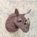 Witchi Tai To (feat. Tim DeLaughter)/X-Press 2