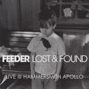 Lost & Found (Live @ Hammersmith 21st March 2006)/Feeder