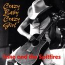 Crazy Baby Crazy Girl/Jake & The Spitfires
