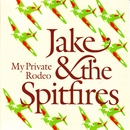 My Private Rodeo/Jake & The Spitfires