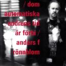 Dom automatiska undrens tid är förbi/Anders F. Rönnblom