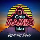 Café Mambo Ibiza - Dusk Till Dawn/Cafe Mambo Ibiza - Dusk Till Dawn