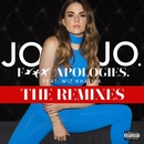 F*** Apologies. (feat. Wiz Khalifa) [The Remixes]/JoJo