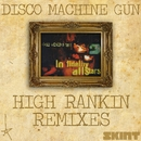 Disco Machine Gun (High Rankin Remixes)/Lo Fidelity Allstars