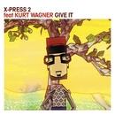 Give It (feat. Kurt Wagner)/X-Press 2