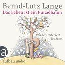 Das Leben ist ein Purzelbaum - Von der Heiterkeit des Seins/Bernd-Lutz Lange