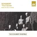 Schubert: Trout Quintet; Piano Trio No.1/The Schubert Ensemble