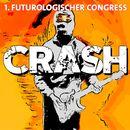 Crash/Futurologischer Congress