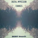 Changes/Digital Impression